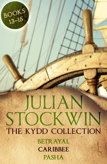 The Kydd Collection 5 - (Betrayal, Caribbee, Pasha) ebook by Julian Stockwin