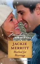 Marked for Marriage ebook by Jackie Merritt