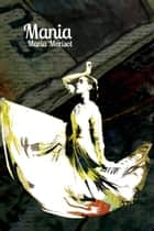 Mania ebook by Maria Morisot