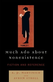Much Ado About Nonexistence - Fiction and Reference ebook by Hatem Rushdy,Avrum Stroll