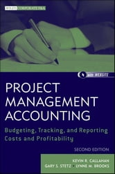 Project Management Accounting - Budgeting, Tracking, and Reporting Costs and Profitability ebook by Kevin R. Callahan,Gary S. Stetz,Lynne M. Brooks