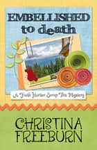 Embellished to Death ebook by Christina Freeburn
