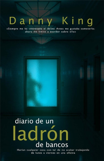 Diario de un ladrón de bancos ebook by Danny King