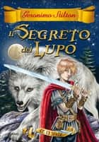 Le 13 Spade - 4. Il Segreto del Lupo ebook by Geronimo Stilton