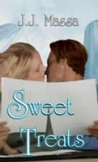 Sweet Treats ebook by J.J. Massa