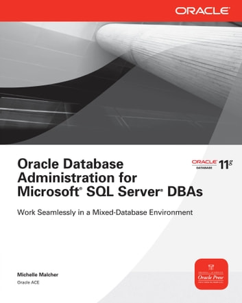 Oracle Database Administration for Microsoft SQL Server DBAs ebook by Michelle Malcher