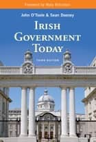 Irish Government Today ebook by John O'Toole,Sean Dooney