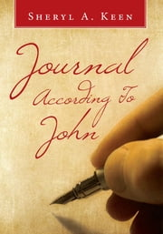 Journal According To John ebook by Sheryl A. Keen