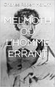 Melmoth ou l'Homme errant ebook by Charles Robert Maturin,Jean Cohen