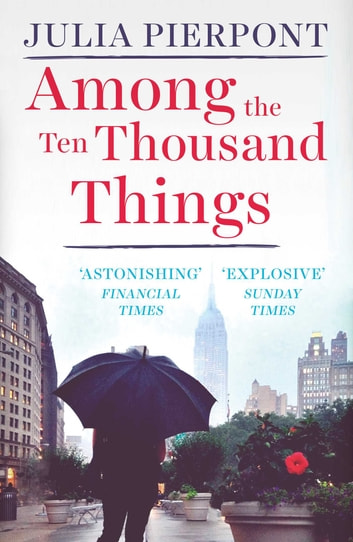 Among the Ten Thousand Things ebook by Julia Pierpont