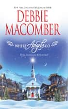 Where Angels Go 電子書籍 by Debbie Macomber