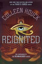 Reignited - A Novella ebook by Colleen Houck