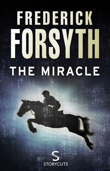The miracle storycuts ebook by frederick forsyth 9781448125418 the miracle storycuts ebook by frederick forsyth fandeluxe Document