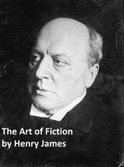 The Art of Fiction ebook by Henry James