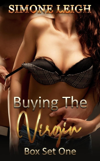 Buying the Virgin - Box Set One - Buying the Virgin Box Set, #1 ebook by Simone Leigh