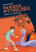 Panique dans la mythologie - Hugo et la Toison d'or ebook by Fabien Clavel