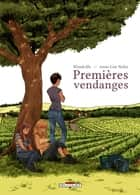 Premières Vendanges ebook by Wandrille, Anne-Lise Nalin