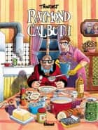 Raymond Calbuth Tome 1 ebook by Didier Tronchet