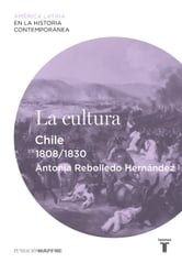 La cultura. Chile (1808-1830) ebook by Antonia Rebolledo Hernández