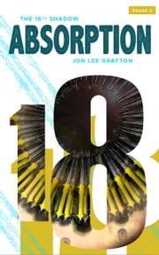 Absorption: Phase 03 ebook by Jon Lee Grafton