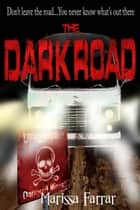 The Dark Road ebook by Marissa Farrar