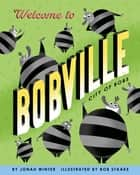 Welcome to Bobville - City of Bobs ebook by Jonah Winter, Bob Staake