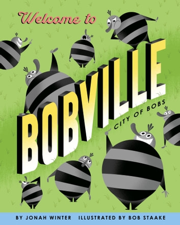 Welcome to Bobville - City of Bobs ebook by Jonah Winter