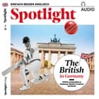 Englisch lernen Audio - Briten in Deutschland - Spotlight Audio 02/18 - The British in Germany audiobook by