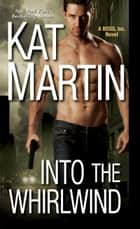 Into the Whirlwind ebook by Kat Martin