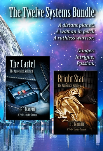 The Twelve Systems Bundle - The Cartel & Bright Star (The Apprentice, Volumes 1 &2) ebook by EG Manetti