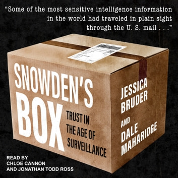Snowden's Box - Trust in the Age of Surveillance audiobook by Jessica Bruder,Dale Maharidge