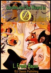 Dorothy And The Wizard In Oz [Full Classic Illustration]+[Free Audio Book Link]+[Active TOC] ebook by L. Frank Baum