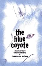 The Blue Coyote ebook de Karen Musser Nortman
