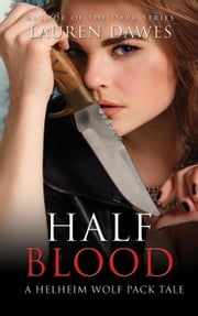 Half Blood - A Helheim Wolf Pack Tale, #1 ebook by Lauren Dawes