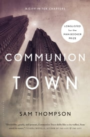 Communion Town - A City in Ten Chapters ebook by Sam Thompson
