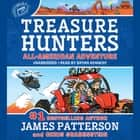 Treasure Hunters: All-American Adventure audiobook by James Patterson, Chris Grabenstein, Juliana Neufeld, Bryan Kennedy