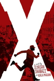 X - A Novel ebook by Ilyasah Shabazz,Kekla Magoon