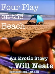 Four Play on the Beach ebook by Will Neate