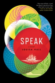 Speak - A Novel ebook by Louisa Hall