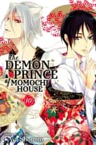 The Demon Prince of Momochi House, Vol. 10 ebook by Aya Shouoto