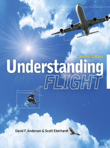 Understanding Flight, Second Edition ebook by David W. Anderson,Scott Eberhardt