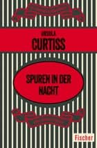 Spuren in der Nacht ebook by Ursula Curtiss, Elisabeth Vergés-Wirz
