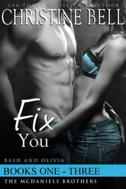 Fix You: Books 1-3, The Complete Box Set ebook by Christine Bell