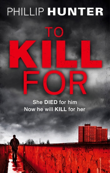 To Kill For ebook by Phillip Hunter