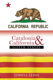 Catalonia and California - SISTER STATES ebook by Lowell Lewis