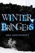 Winterbringers ebook by Gill Arbuthnott