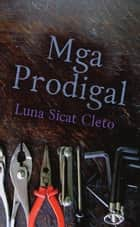 Mga Prodigal ebook by Luna Sicat
