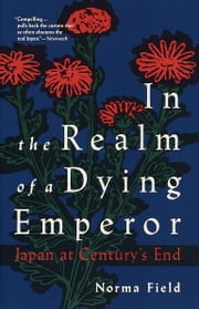 In the Realm of a Dying Emperor ebook by Norma Field