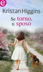 Se torno ti sposo (eLit) ebook by Kristan Higgins