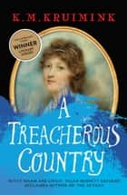 A Treacherous Country ebook by K.M. Kruimink